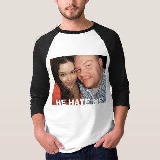 HE HATE ME! T-SHIRTS