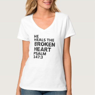 HE HEALS THE BROKEN HEART TEE SHIRTS