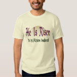 He is Risen He is Risen Indeed T-shirts