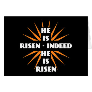 He Is Risen - Indeed He Is Risen Greeting Card