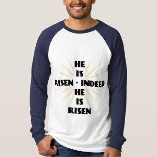 He Is Risen - Indeed He Is Risen T-Shirt