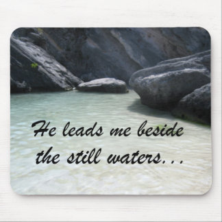 He leads me beside the still waters... mouse mat