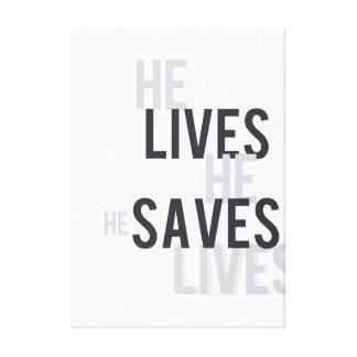 He Lives. He Saves. He Saves Lives Canvas Art