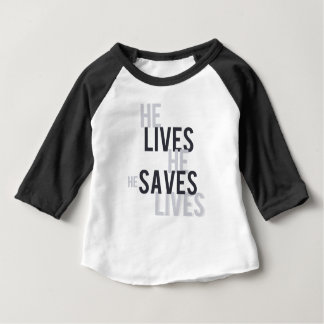 He Lives. He Saves Tshirt. Baby T-Shirt
