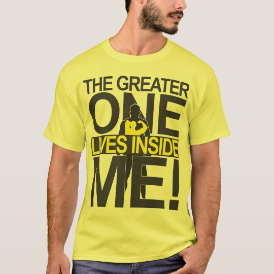 He lives in me T-Shirt