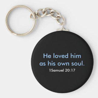 He loved him as his own soul., 1Samuel 20:17 Key Ring