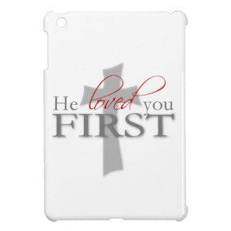 He Loved You First Cover For The iPad Mini