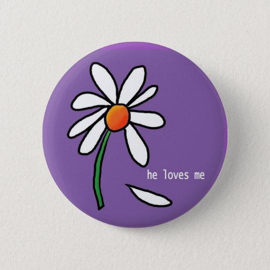 he loves me 6 cm round badge