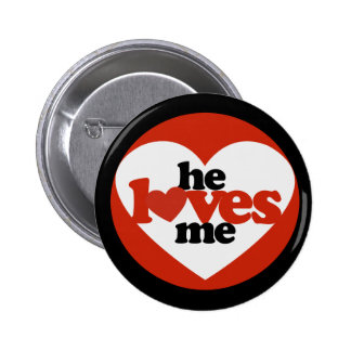 He Loves me 6 Cm Round Badge