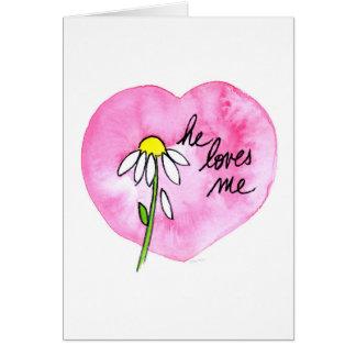 """""""He Loves Me"""" Card"""