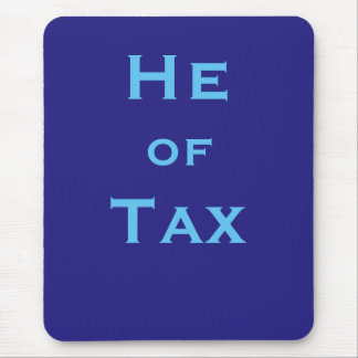 He of Tax Male Tax Accountant Man Tax Preparer Mouse Pad