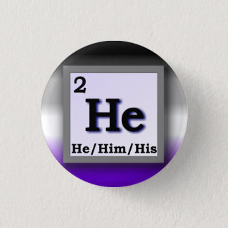 He - Periodic Table personal gender pronoun, Ace 3 Cm Round Badge