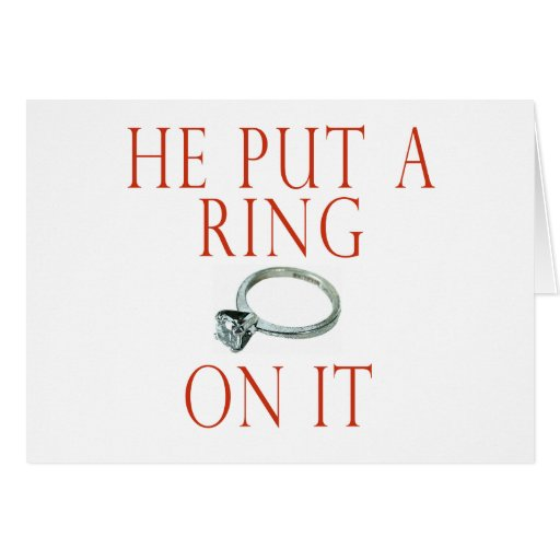He Put a Ring On It Bride Greeting Cards