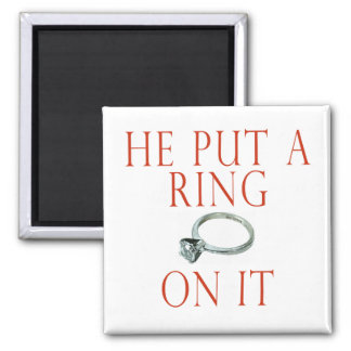 He Put a Ring On It Bride Magnet