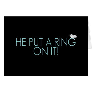 He Put A Ring On It | Engagement Announcement Greeting Card