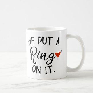 He Put A Ring On It Newlywed Wife Coffee Mug