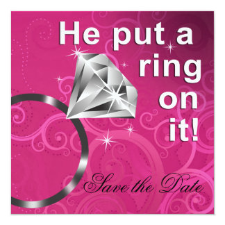 He put a ring on it - Save the Date 13 Cm X 13 Cm Square Invitation Card
