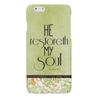 He restoreth my Soul Bible Verse Glossy iPhone 6 Case