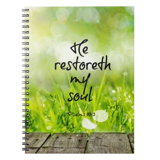 He restoreth my Soul Bible Verse Notebooks