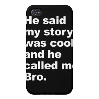 He said my story was cool iPhone 4/4S cases