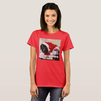 HE SEES YOU WHEN YOU'RE EATING. HE KNOWS WHEN YOU T-Shirt