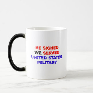 He signed WE served - Because the family is there Magic Mug