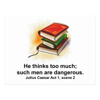 He Thinks Too Much; Such Men are Dangerous Caesar Postcard