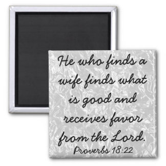 He who finds a wife bible verse Proverbs 18:22 Square Magnet