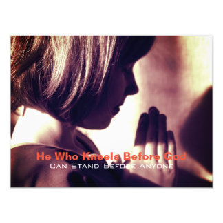 He who kneels before God, Christian poster Art Photo