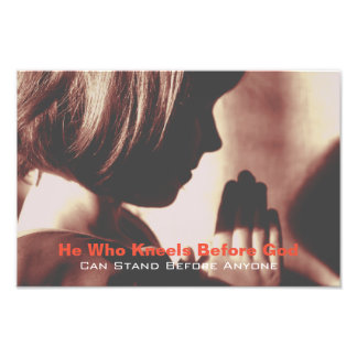 He who kneels before God, Christian poster Photograph