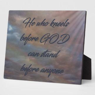 He Who Kneels Before GOD Plaque