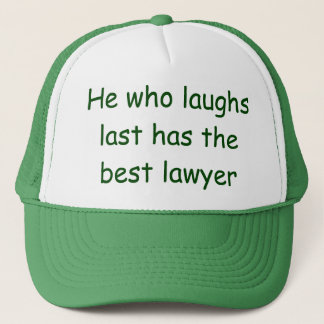 He Who Laughs Last Lawyer Hat
