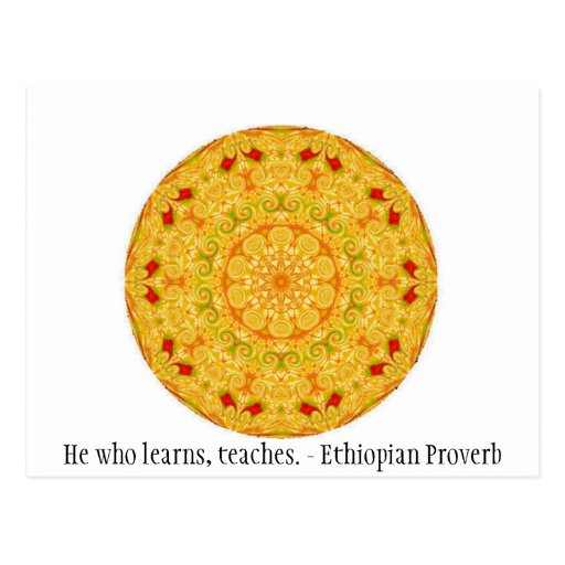 He who learns, teaches. - Ethiopian Proverb Postcards