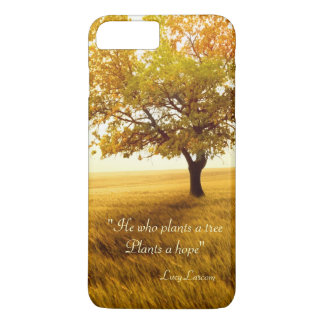 He who plants a tree Plants a hope quote iPhone 7 Plus Case