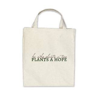 He Who Plants a Tree Tote Bags