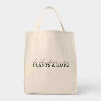 He Who Plants a Tree... Tote Grocery Tote Bag
