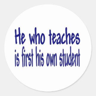 He Who Teaches Round Sticker