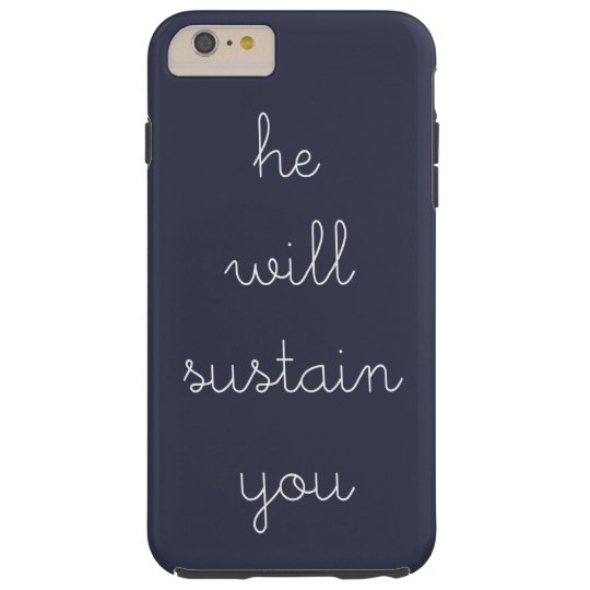"""He Will Sustain You"" iPhone Case"