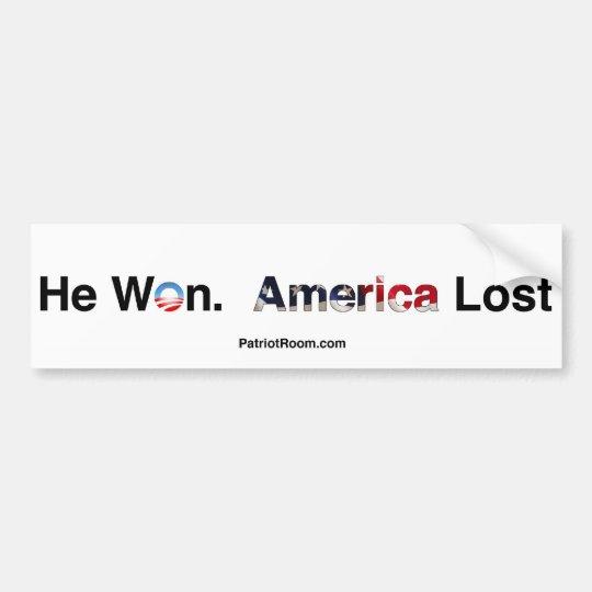 He Won. America Lost Bumper sticker
