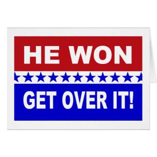 He Won Get Over It! Pro Trump Cards. Card