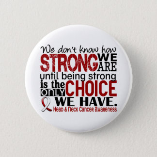 Head and Neck Cancer How Strong We Are 6 Cm Round Badge