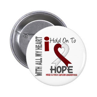 Head and Neck Cancer I Hold On To Hope 6 Cm Round Badge