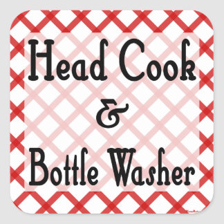 Head Cook and Bottle Washer Kitchen Saying Square Sticker