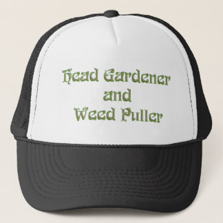 Head Gardener and Weed Puller Trucker Hat