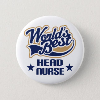 Head Nurse Gift 6 Cm Round Badge