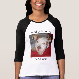Head of Security, Pit Bull Ter... T-shirts