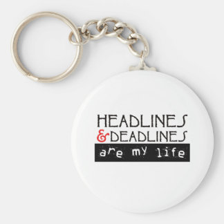 Headlines and Deadlines Are my Life Basic Round Button Key Ring