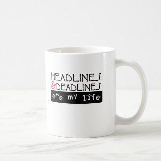 Headlines and Deadlines Are my Life Basic White Mug