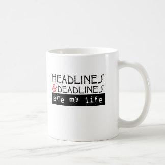 Headlines and Deadlines Are my Life Coffee Mug