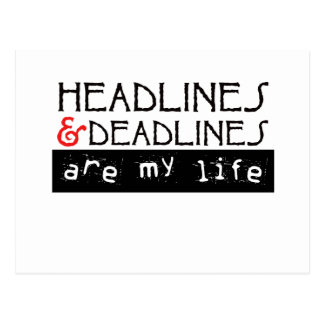 Headlines and Deadlines Are my Life Postcard